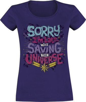"T-shirt with ""Sorry I'm Late, Was Saving The Universe"" written on it."